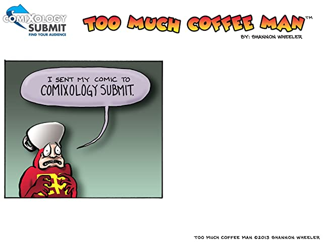 click for super-sized previews of Too Much Coffee Man: comiXology Submit Strips #2