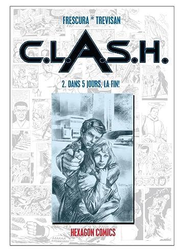 C.L.A.S.H. Vol. 2: Dans 5 jours la fin !
