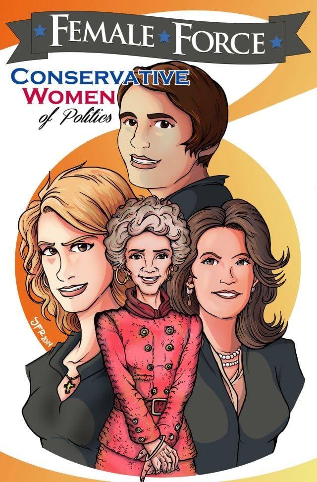 Female Force: Conservative Women of Politics