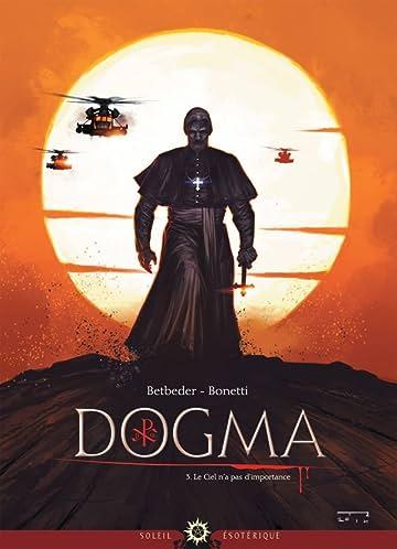 Dogma Vol. 3: Le ciel n'a pas d'importance