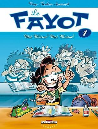 Le Fayot Vol. 1: Moi m'sieur ! Moi m'sieur !
