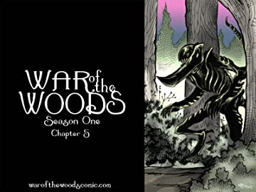 War of the Woods #5: Season 1