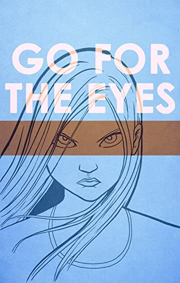 Go For The Eyes