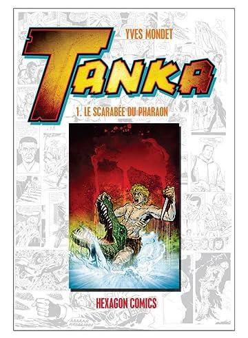 TANKA Vol. 1: Le Scarabée du Pharaon