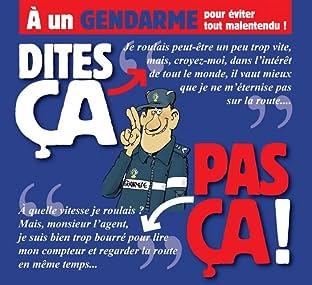 Dites ça, pas ça !: À un gendarme