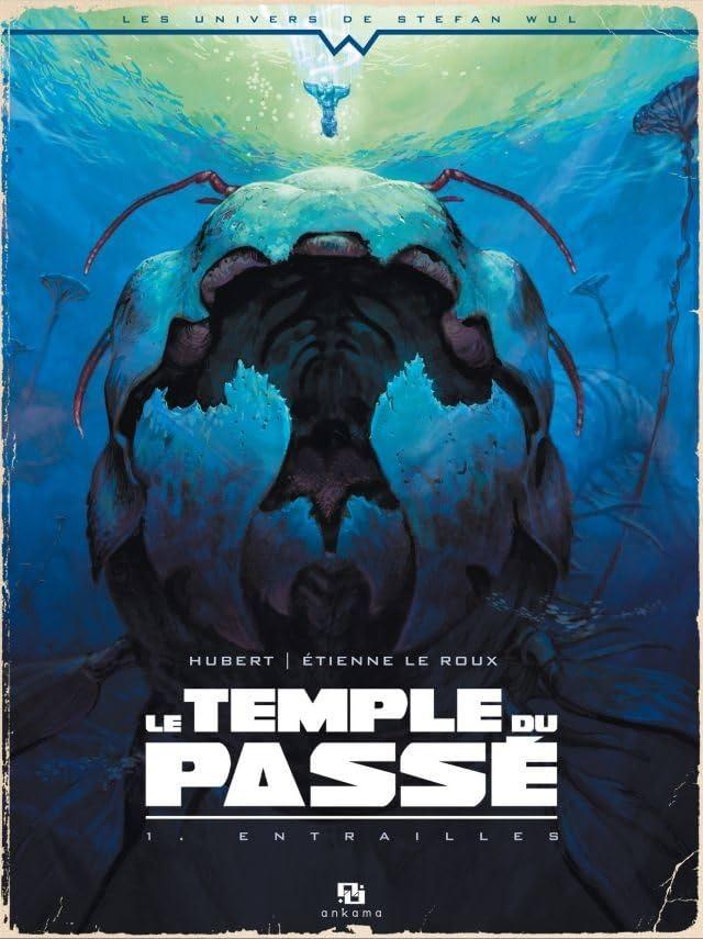 Le Temple du Passé Vol. 1: Entrailles