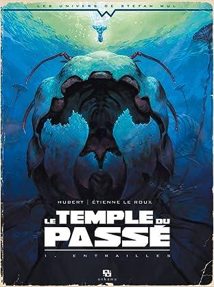 Le Temple du Passé Tome 1: Entrailles