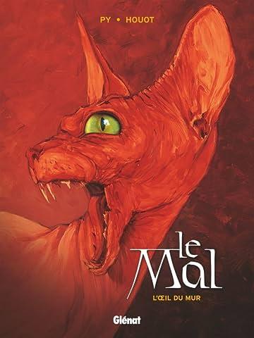 Le Mal Vol. 1: L'Œil du mur