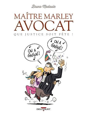 Maître Marley avocat Vol. 2: Que justice soit fête !
