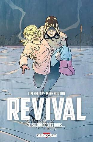 Revival Tome 3: Si loin de chez nous...
