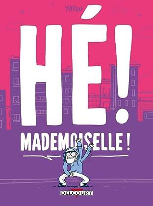 Hé ! Mademoiselle !