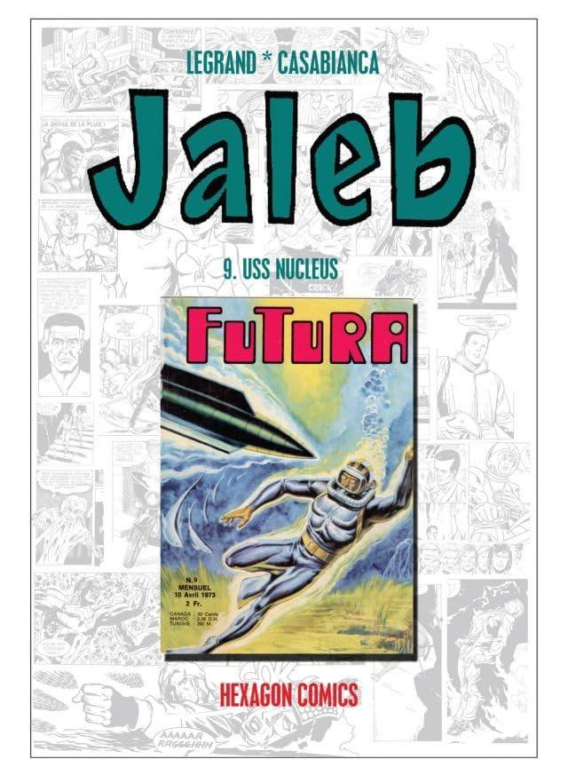 STRANGERS: JALEB Vol. 9: USS Nucleus