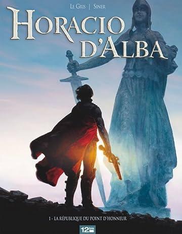 Horacio d'Alba Vol. 1: La République du point d'honneur