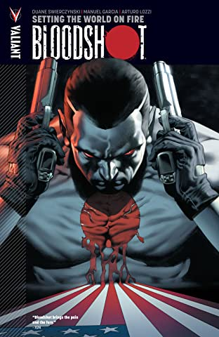 Bloodshot Tome 1: Setting the World on Fire