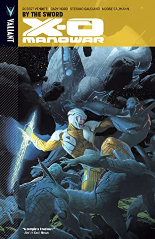 X-O Manowar Tome 1: By the Sword