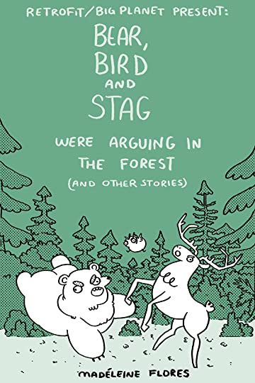 Bear, Bird and Stag Were Arguing in the Forest (and other stories)