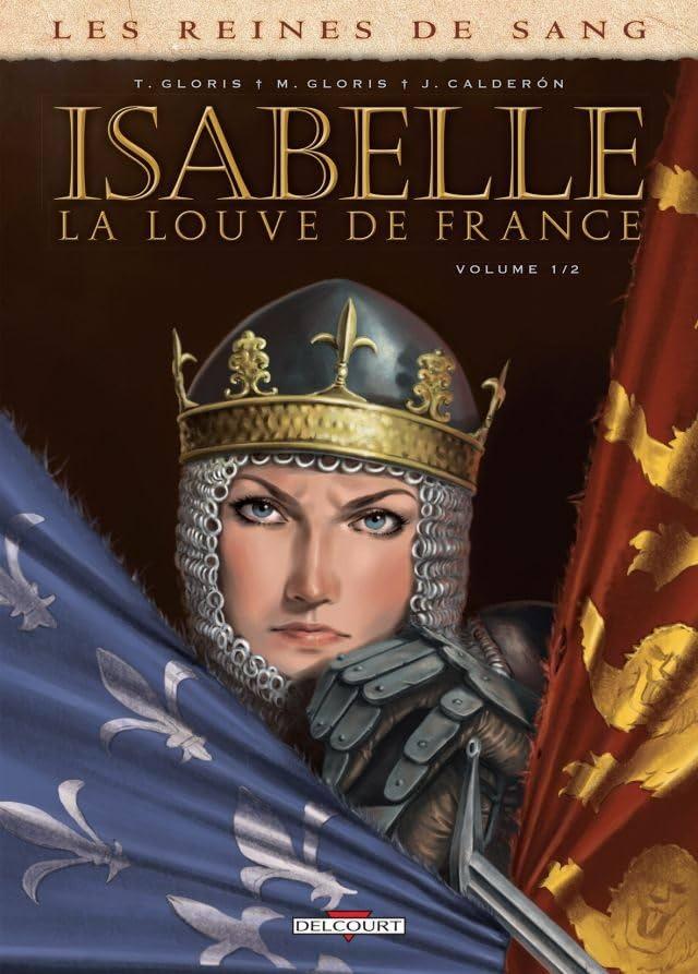 Les Reines de sang - Isabelle, la louve de France Vol. 1