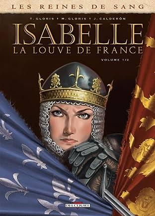 Les Reines de sang - Isabelle, la louve de France Tome 1