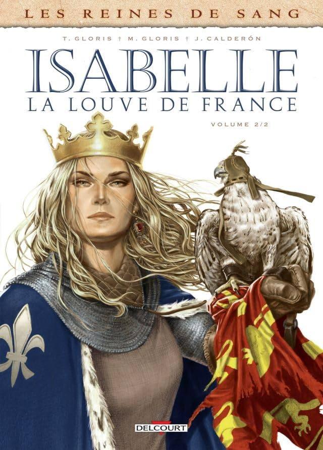 Les Reines de sang - Isabelle, la louve de France Vol. 2