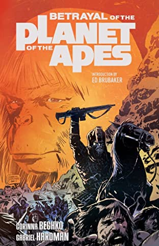 Betrayal of the Planet of the Apes Tome 1