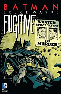 Batman: Bruce Wayne - Fugitive (New Edition)