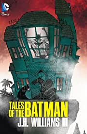 Tales of The Batman: J.H. Williams III