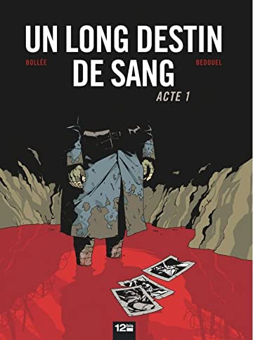 Un Long Destin de Sang Vol. 1: Acte I