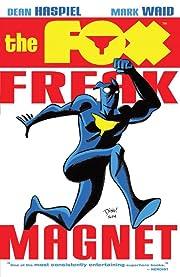 The Fox: Freak Magnet
