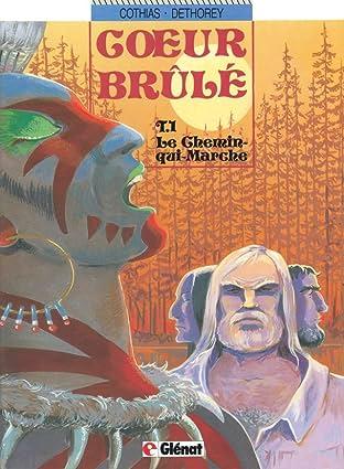 Cœur Brûlé Vol. 1: Le chemin qui marche