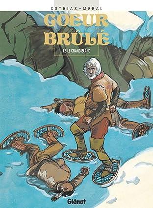 Cœur Brûlé Vol. 5: Le grand blanc