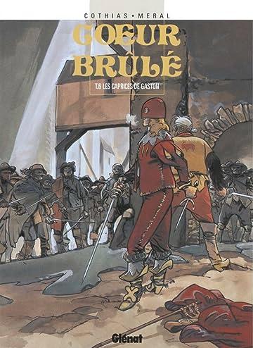 Cœur Brûlé Vol. 6: Les caprices de Gaston