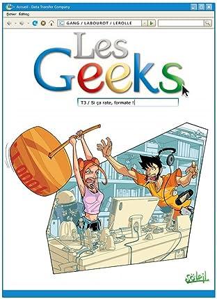 Les Geeks Vol. 3: Si ça rate, formate !