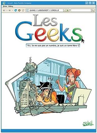 Les Geeks Vol. 6: Je ne suis pas un numéro, je suis un tome libre !