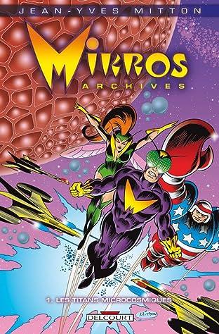 Mikros Archives Vol. 1: Les Titans microcosmiques