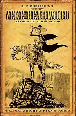 Zeke Deadwood: Zombie Lawman #1: Legally Dead