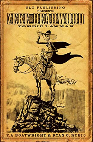 Zeke Deadwood: Zombie Lawman #1: Legally Dead