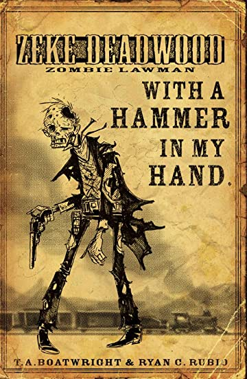 Zeke Deadwood: Zombie Lawman #2: With a Hammer In My Hand