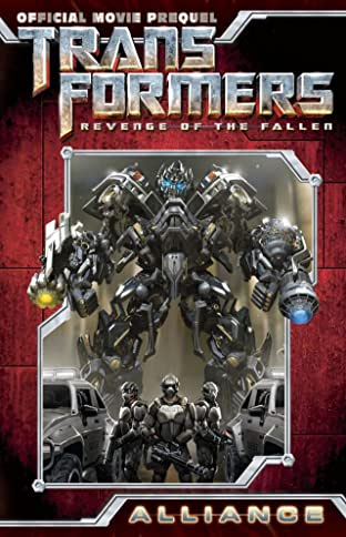 Transformers: Alliance - The Revenge of the Fallen Movie Prequel Collected Edition