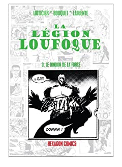 LEGION LOUFOQUE Vol. 3: Le Dindon de la Force