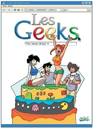 Les Geeks Vol. 10: Jamais 10 sans 11