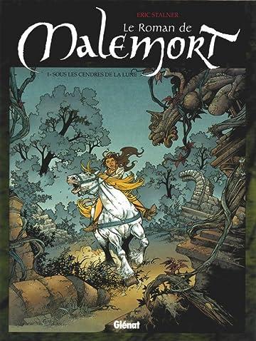 Le roman de Malemort Vol. 1: Sous les Cendres de la Lune