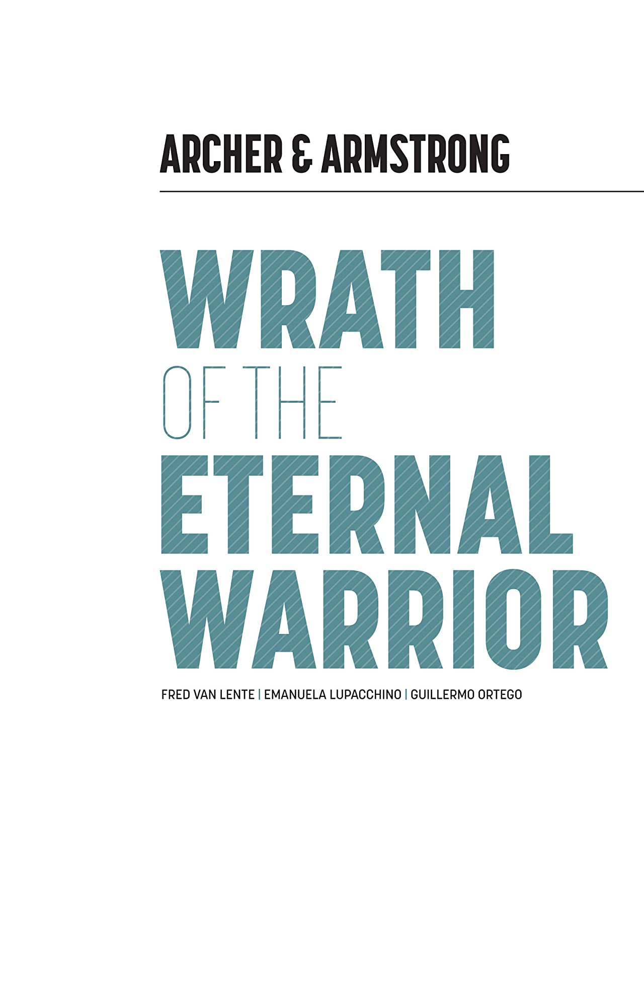 Archer & Armstrong Vol. 2: Wrath Of The Eternal Warrior