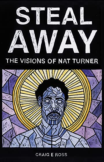Steal Away: The Visions Of Nat Turner