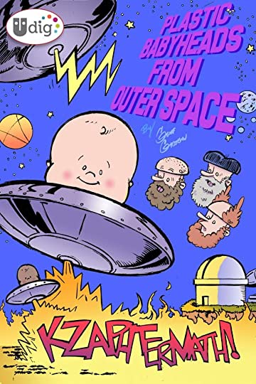 Plastic Babyheads from Outer Space: Book Two: Kzaphtermath!