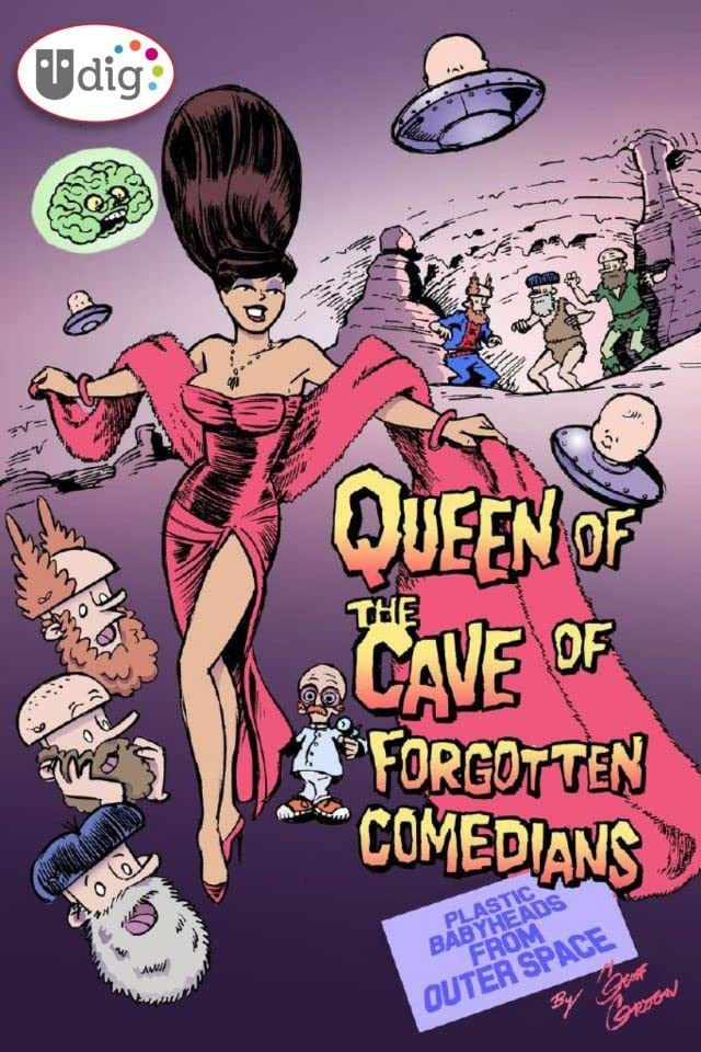 Plastic Babyheads from Outer Space: Book Four: The Queen of the Cave of Forgotten Comedians