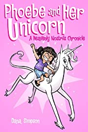 Phoebe and Her Unicorn:  A Heavenly Nostrils Chronicle