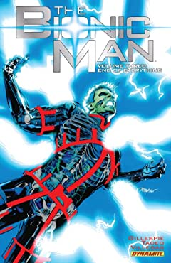 The Bionic Man Tome 3: End of Everything