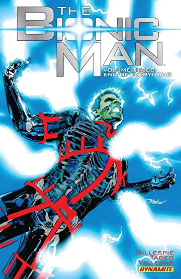 The Bionic Man Vol. 3: End of Everything