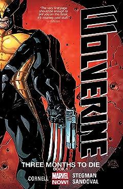 Wolverine: Three Months To Die - Book One