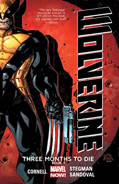 Wolverine: Three Months To Die - Book One